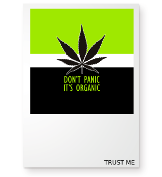 ★ Don't Panic It's Organic - Marijuana 3