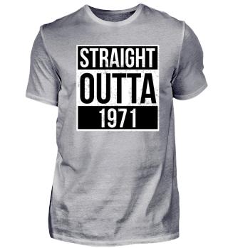 Straight Outta 1971 Funny Birthday Gift