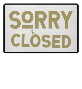 ☛ SORRY · CLOSED #2GF