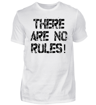 There are no rules!