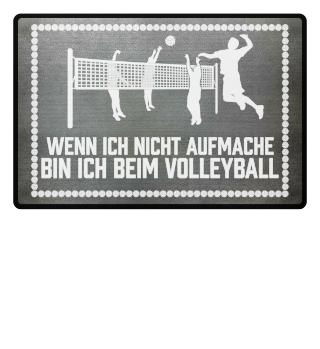 Volleyballfan: ...bin ich beim Volleyball - Geschenk