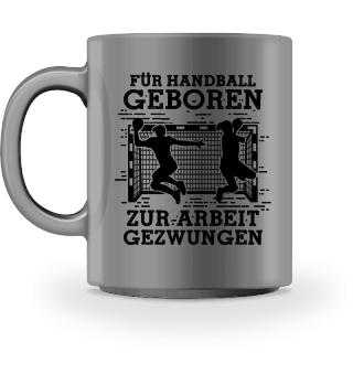 Handball-Fan: Für Handball geboren - Geschenk