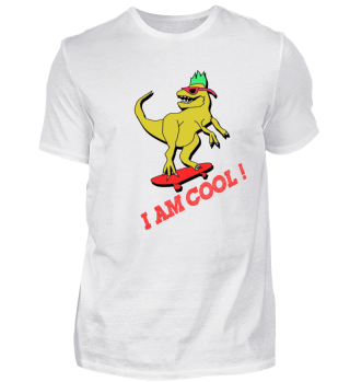 Dinosaur Skater Boy - I AM COOL - gift