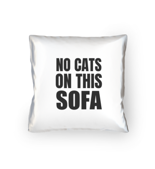 No Cats On This Sofa Pillow