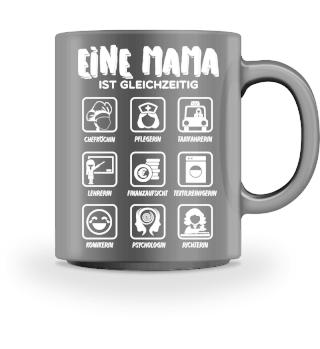 Eine Mama ist gleichzeitig - Tasse