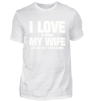 FUNNY GAMER LOVE MY WIFE AND VIDEO GAMES
