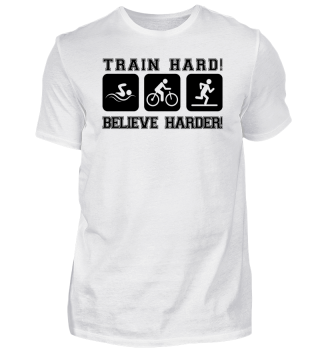 Train Hard Believe Harder ➢ Triathlon