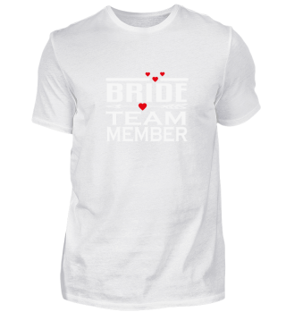 BRIDE TEAM MEMBER - Gift Shirts