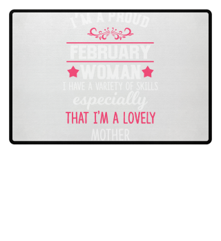 proud February Woman - lovely Mother