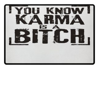 ★ You Know - Karma Is A Bitch - black