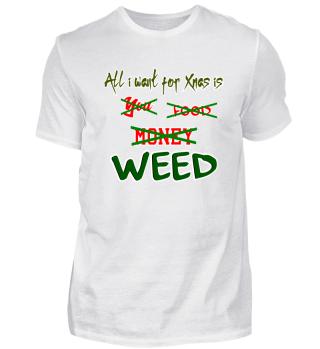 All i want for Xmas is WEED