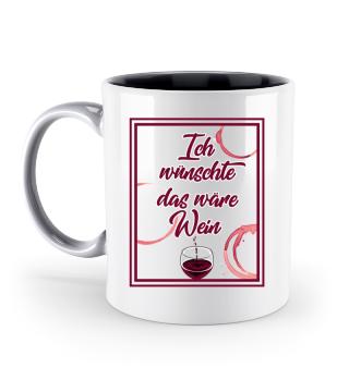 Wein · Ich wünschte das wäre Wein