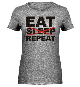 EAT NO SLEEP REPEAT - black