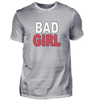Bad Girl Spruch Statement Rot