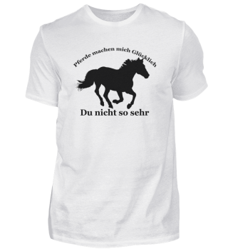 Pferde machen mich Glücklich