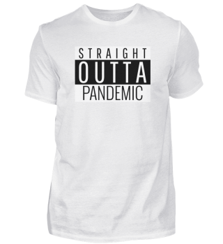 STRAIGHT OUTTA PANDEMIC