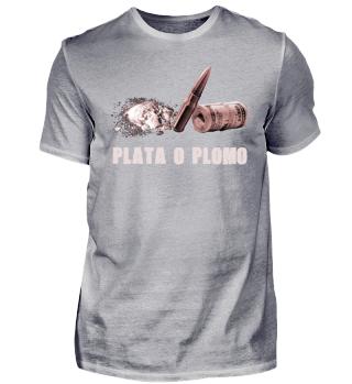 Plata o Plomo - Geld oder Leben