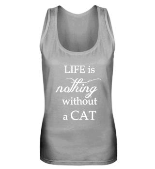 Shirt Katze - Life ist nothing without