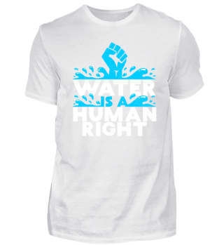 WATER IS A HUMAN RIGHT SHIRT