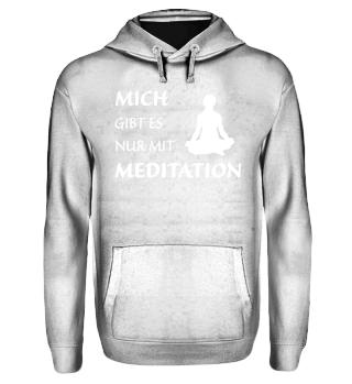 Nur mit Meditation