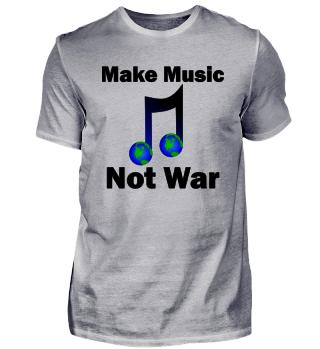 Make Music Not War Shirt Geschenk