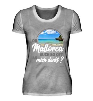 Ob Mallorca auch so oft an mich denkt ?