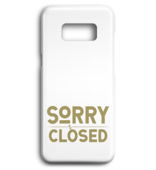☛ SORRY · CLOSED #1GH