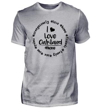 I Love Oakland - white, Kalifornien, USA, Amerika, Amerikanisch, Orange, County, trump T-Shirt Shirt