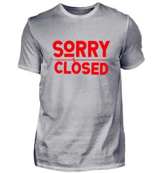 ☛ SORRY · CLOSED #2R