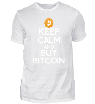 Keep Calm And Buy Bitcoin - Crypto Shirt