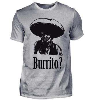mexikanischer Bandit Burrito?