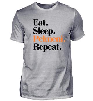 Eat Sleep Pelmeni Repeat - Russian Food