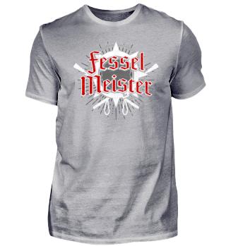 Fesselmeister - T-Shirt Geschenk