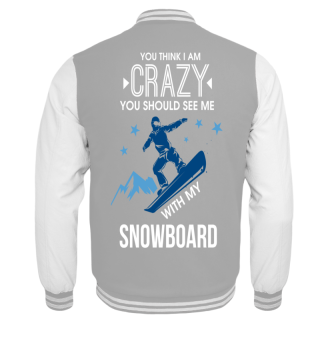 You think iam crazy with my Snowboard