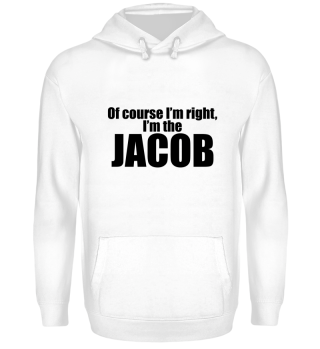 Of course I'm right, I'm the Jacob