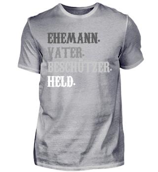 Ehemann, Vater, Beschützer, Held T-Shirt