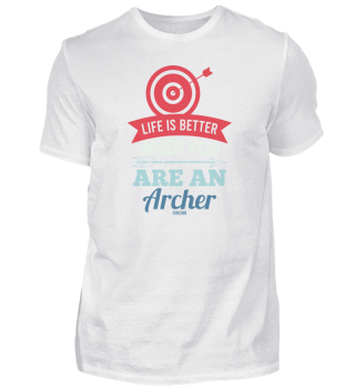 Life Is Better When You Are An Archer