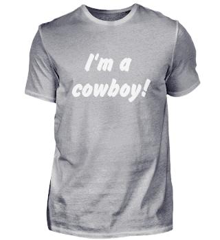 I'm a cowboy