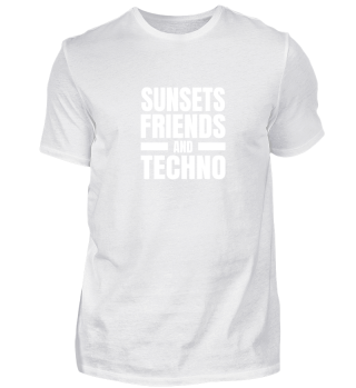 Sunsets Friends and Techno Merchandise
