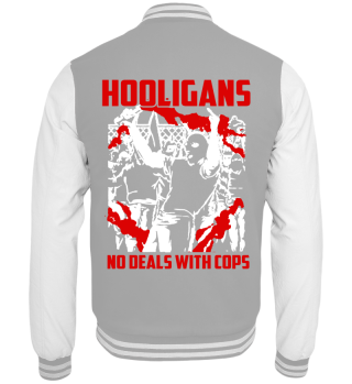 Hooligans No Deal