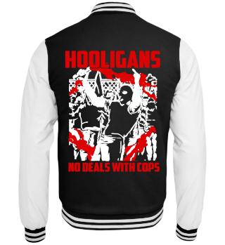 Hooligans No Deal