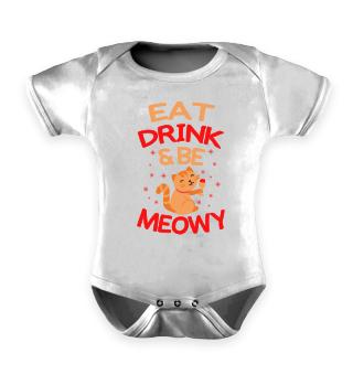 Eat, drink & be meowy | Cat Shirt