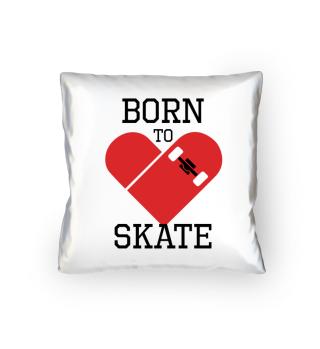 Born to skate.