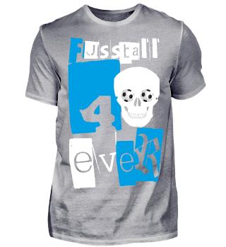 Shirt Fussball 4 ever Totenkopf, skull