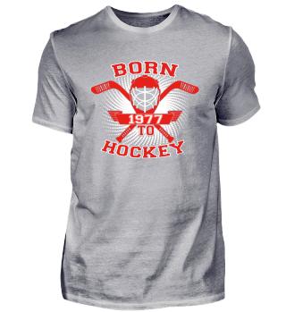 born to hockey geschenk icehockey 1977