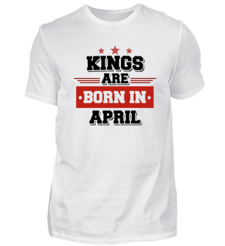 Kings are born in April Gift