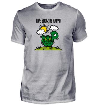 Live slow, be happy! Turtle Schildkröte