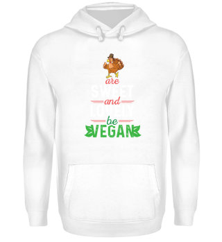 Turkeys are sweet and lovely - be VEGAN