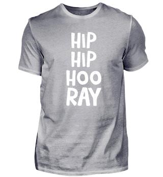 Hip-Hop - Slogan - Funny - Hoo Ray