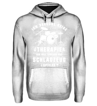 Schlagzeug spielen statt Therapie Tshirt